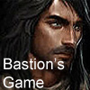 Bastion's Game Part 1