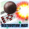 Destruction maze
