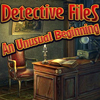 Detective Files: An Unusual Beginning