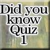 Did you know Quiz 1