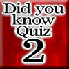 Did you know Quiz 2