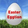 Easter Eggtion