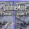 gimmeMore – s01e04