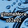 gimmeMore – s02e02