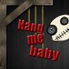 Hang Me Baby