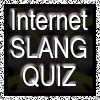 Internet Slang Quiz