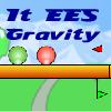 It ees gravity