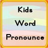 Kids Word Pronounce