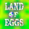 Land of Eggs