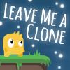 Leave Me A Clone
