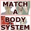 Match-A-BodySystem
