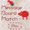 Message Board Match