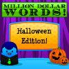Million Dollar Words – Halloween Edition