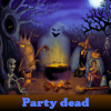 Party dead. Find objects