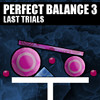 Perfect Balance 3: Last Trials