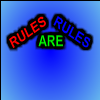 Rules are Rules