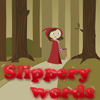 Slippery Words – Little Red Riding Hood