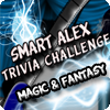 Smart Alex Trivia Challenge - Magic and Fantasy