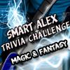 Smart Alex Trivia Challenge – Magic and Fantasy