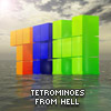 Tetrominoes from Hell