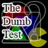 The « Dumb » Test