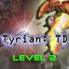 Tyrian : TD - Level 2