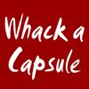 Whack a Capsule