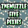 ZNEMUZZLE Five Pixies